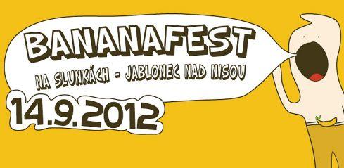 Banana fest 2012 aneb - chyť si svýho banána!