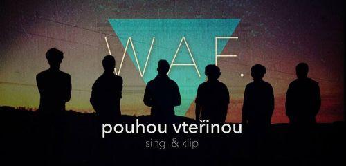 Kapela W.A.F. a jejich nový videoklip!